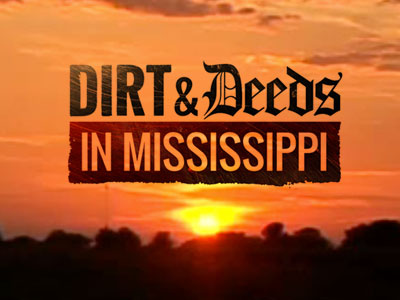 Dirt & Deeds in Mississippi